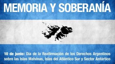 10 de junio, Día de la Afirmación de los Derechos Argentinos sobre las Malvinas, Islas y Sector Antártico.