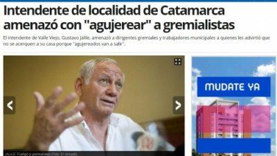 Las amenazas del intendente de Valle Viejo tuvieron una gran repercusión nacional