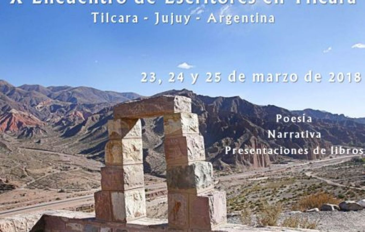 X Encuentro de Escritores en Tilcara 2018